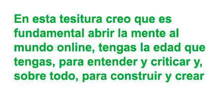 Es fundamental abrir la mente al mundo online