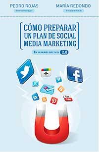 Pedro Rojas. ¿Cómo preparar un plan de Social Media Marketing?